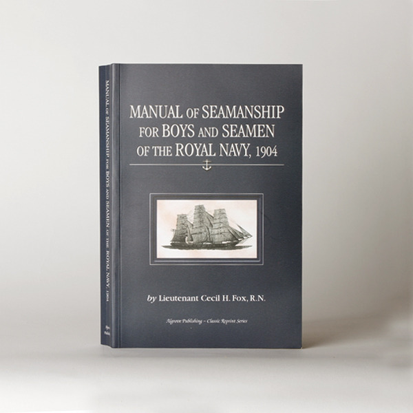 Manual of Seamanship for Boys and Seamen of the Royal Navy